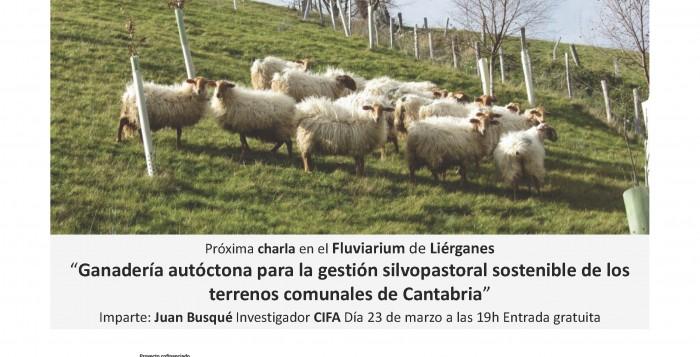 La ganadería autóctona para la gestión silvopastoral sostenible en las charlas del Fluviarium el 23 marzo 2018.